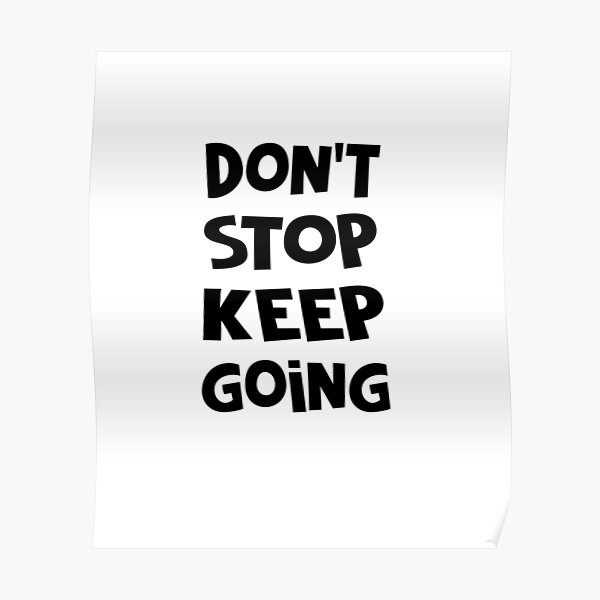 don't stop keep going Poster