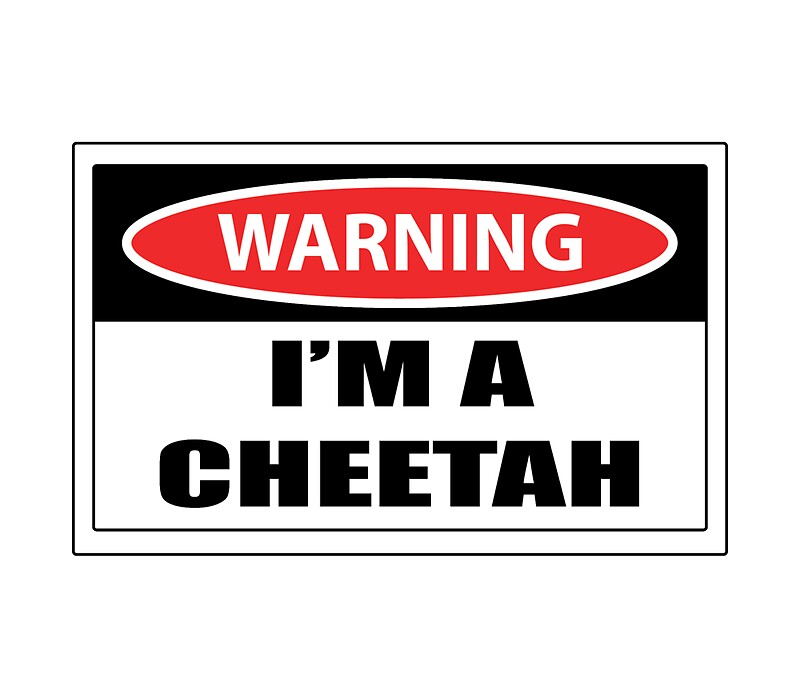 """""""Warning I'm A Cheetah Sign"""" Stickers By Feegee1"""