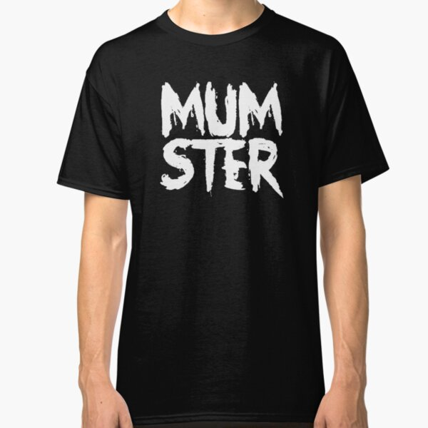 mumster mother Classic T-Shirt