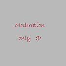 Moderation only by steppeland