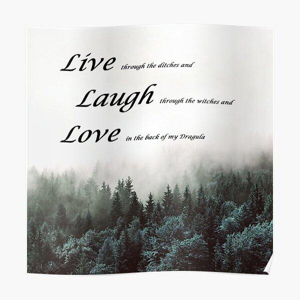 Live Laugh Love Dragula Poster