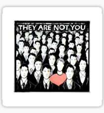 They Are Not You - Peyton Sawyer Art Sticker