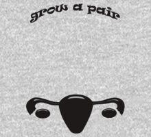 Grow A Pair   Women's T-Shirt