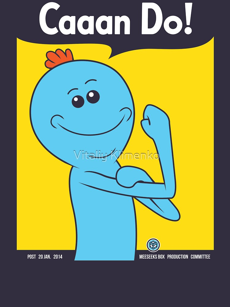 Meeseeks can do! | Unisex T-Shirt