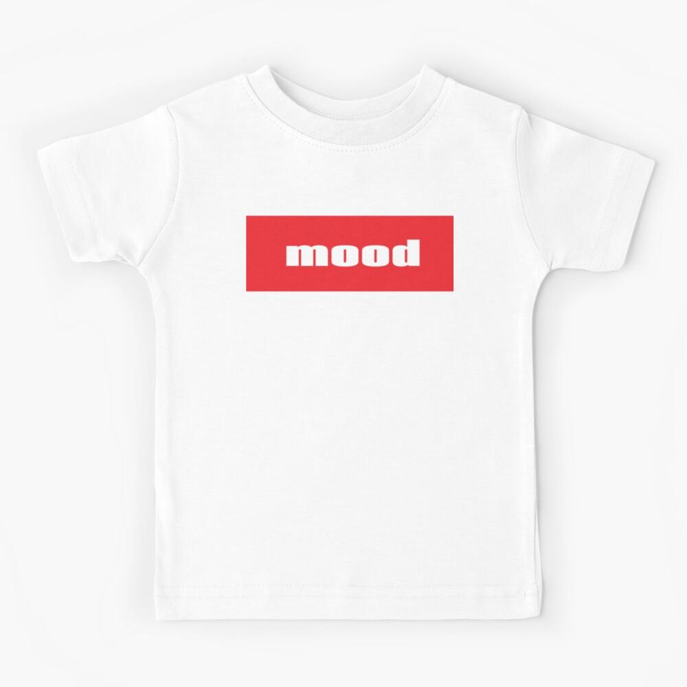 Stimmung verwendet, um etwas auszudrücken, das zuordenbar ist Kinder T-Shirt
