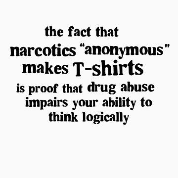 "Narcotics ""Anonymous"" by rudeboyskunk"