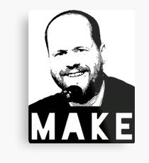 MAKE - Joss Whedon Metal Print