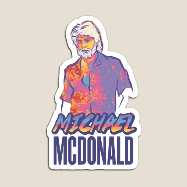 Michael McDonald Magnet