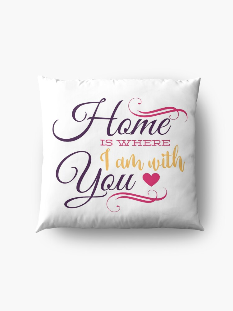 Alternate view of Home is where i am with you Floor Pillow