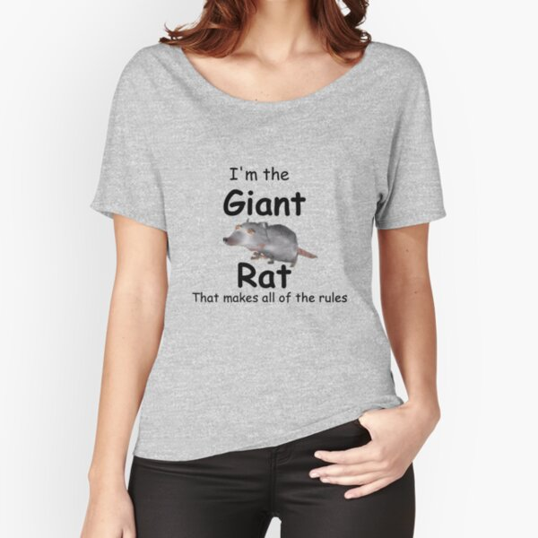I'm The Giant Rat Rat Movie T Shirt (And Others) Relaxed Fit T-Shirt