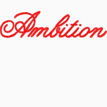 Ambition by deadpoolRKO