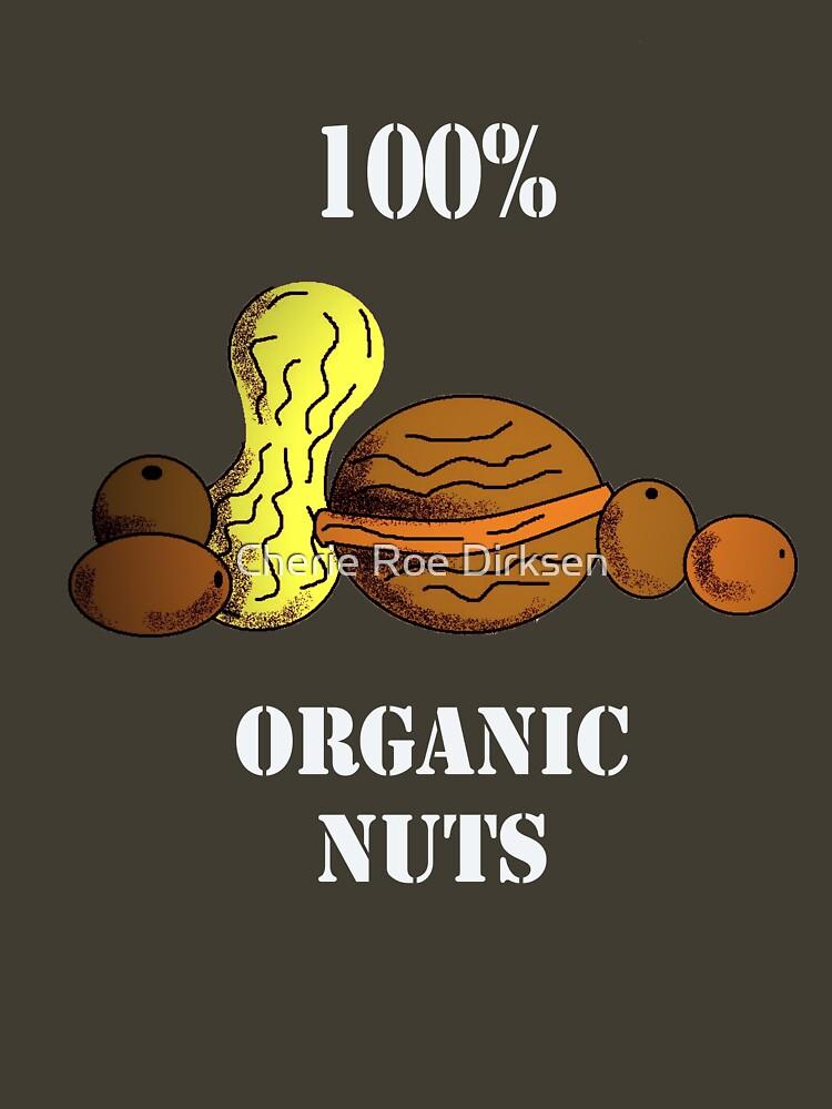 Organic nuts... by cheriedirksen