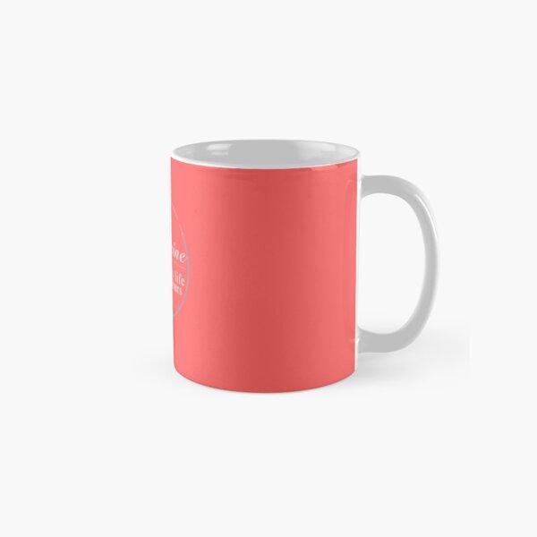 Medicine, Fucking my life to save yours Classic Mug