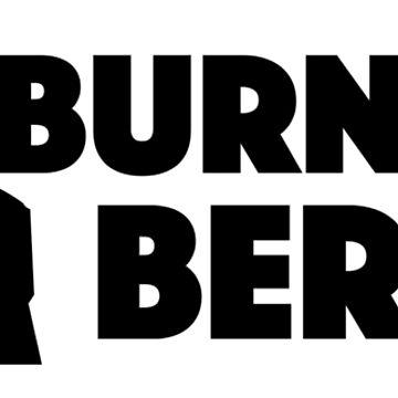 Burn for Bernie! by conch