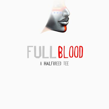 Full Blood by Halfbreed