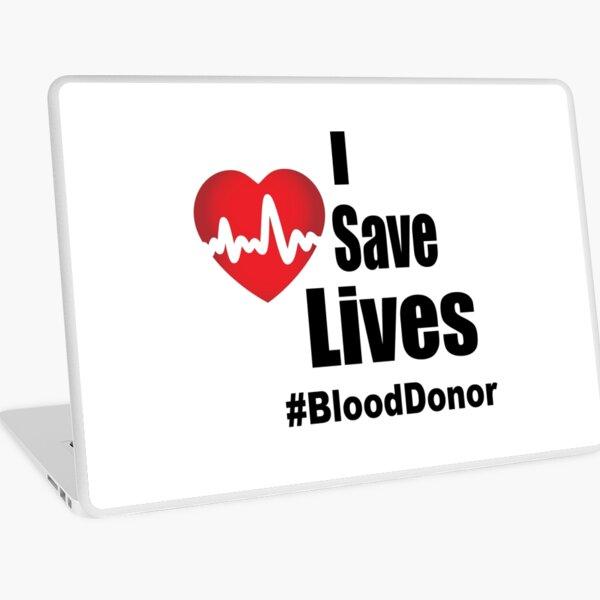 I Save Lives - Blood Donor Laptop Skin