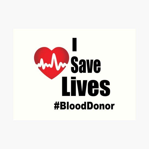 I Save Lives - Blood Donor Art Print