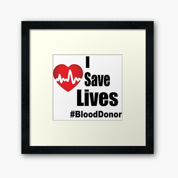 I Save Lives - Blood Donor Framed Art Print