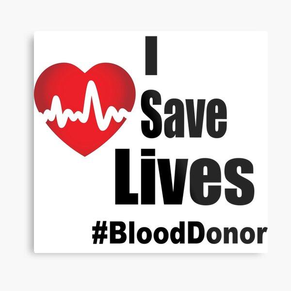I Save Lives - Blood Donor Metal Print