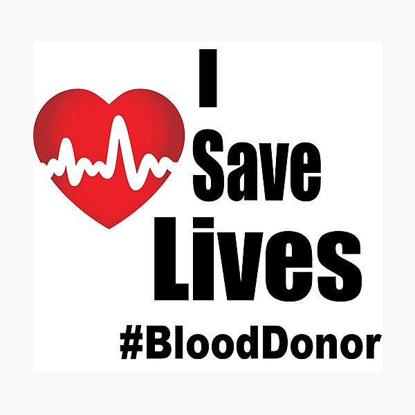 I Save Lives - Blood Donor Photographic Print
