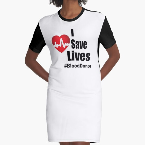 I Save Lives - Blood Donor Graphic T-Shirt Dress