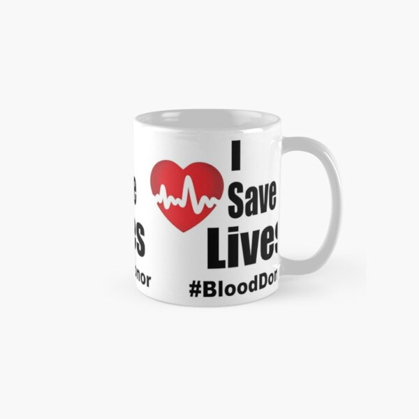 I Save Lives - Blood Donor Classic Mug