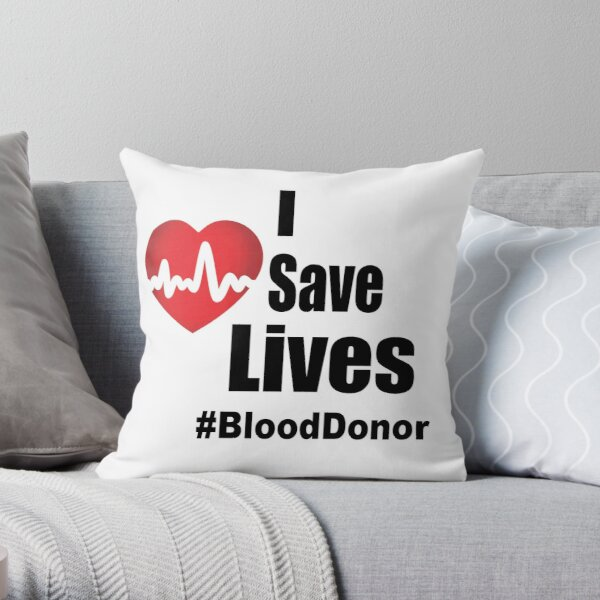 I Save Lives - Blood Donor Throw Pillow