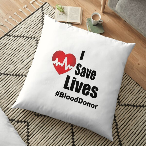 I Save Lives - Blood Donor Floor Pillow