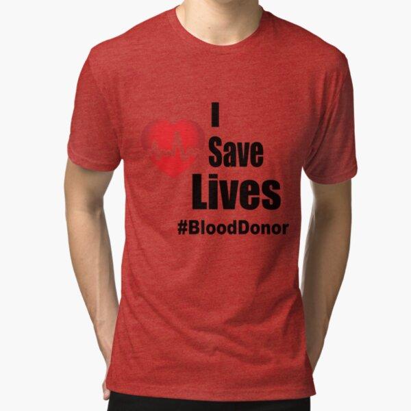I Save Lives - Blood Donor Tri-blend T-Shirt