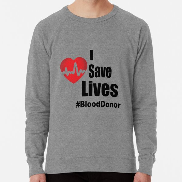 I Save Lives - Blood Donor Lightweight Sweatshirt