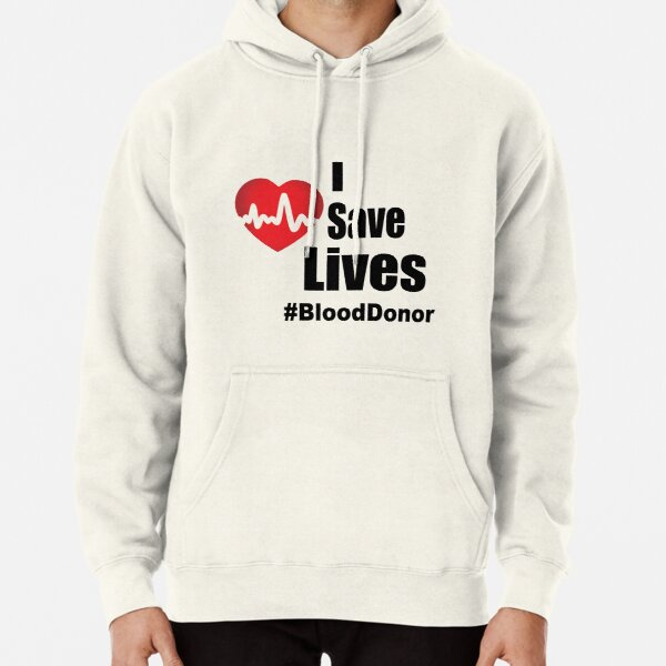 I Save Lives - Blood Donor Pullover Hoodie