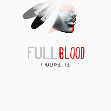 Full Blood - Feathers by Halfbreed