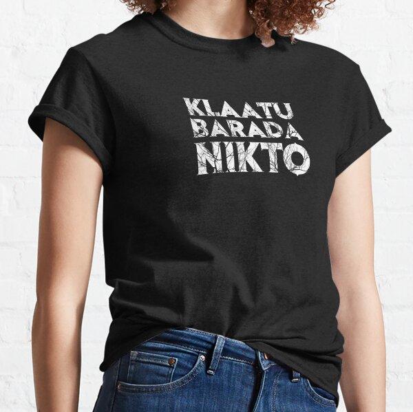 Klaatu Barada Nikto Classic T-Shirt