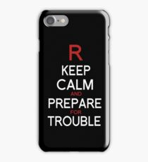 Keep Calm and Prepare for Trouble.   iPhone Case/Skin