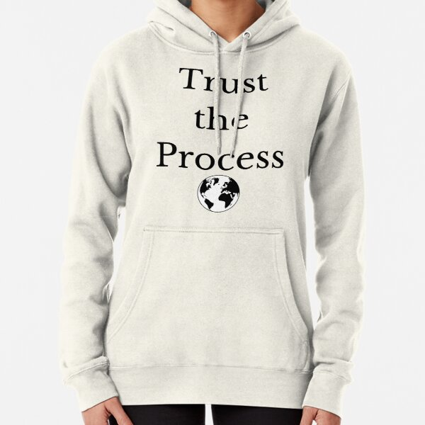 Trust The Process Pullover Hoodie