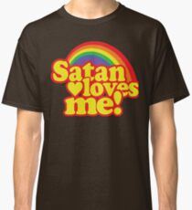 Satan Loves Me! Classic T-Shirt
