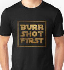 Burr Shot First - Gold Unisex T-Shirt