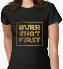 Burr Shot First - Gold Womens Fitted T-Shirt
