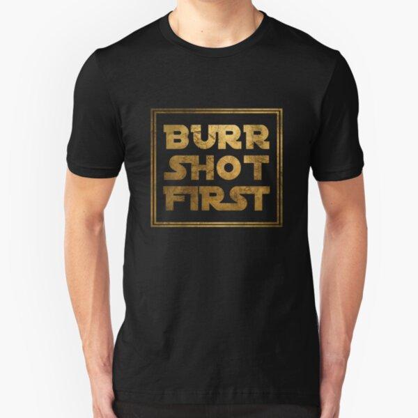 Burr Shot First - Gold Slim Fit T-Shirt