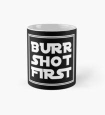 Burr Shot First - White Mug