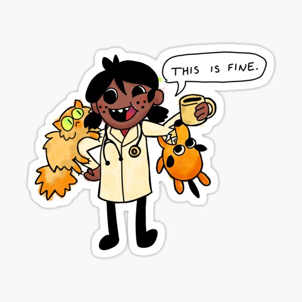 This is Fine - Veterinary Edition Sticker