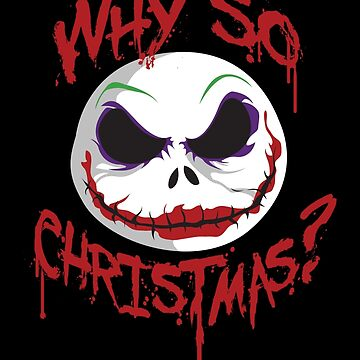 Why So Christmas? by komplexone