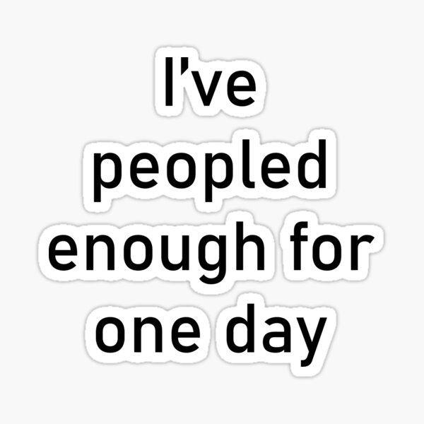 Peopled Out Sticker