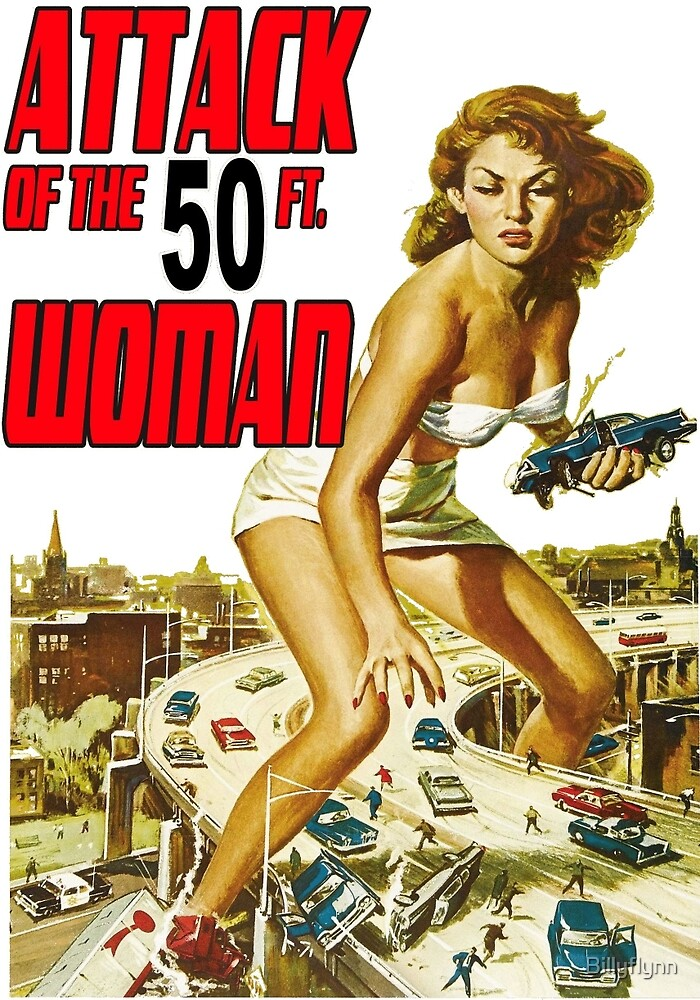 Attack of the 50 ft Woman by Billyflynn