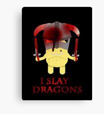 I Slay Dragons! Canvas Print