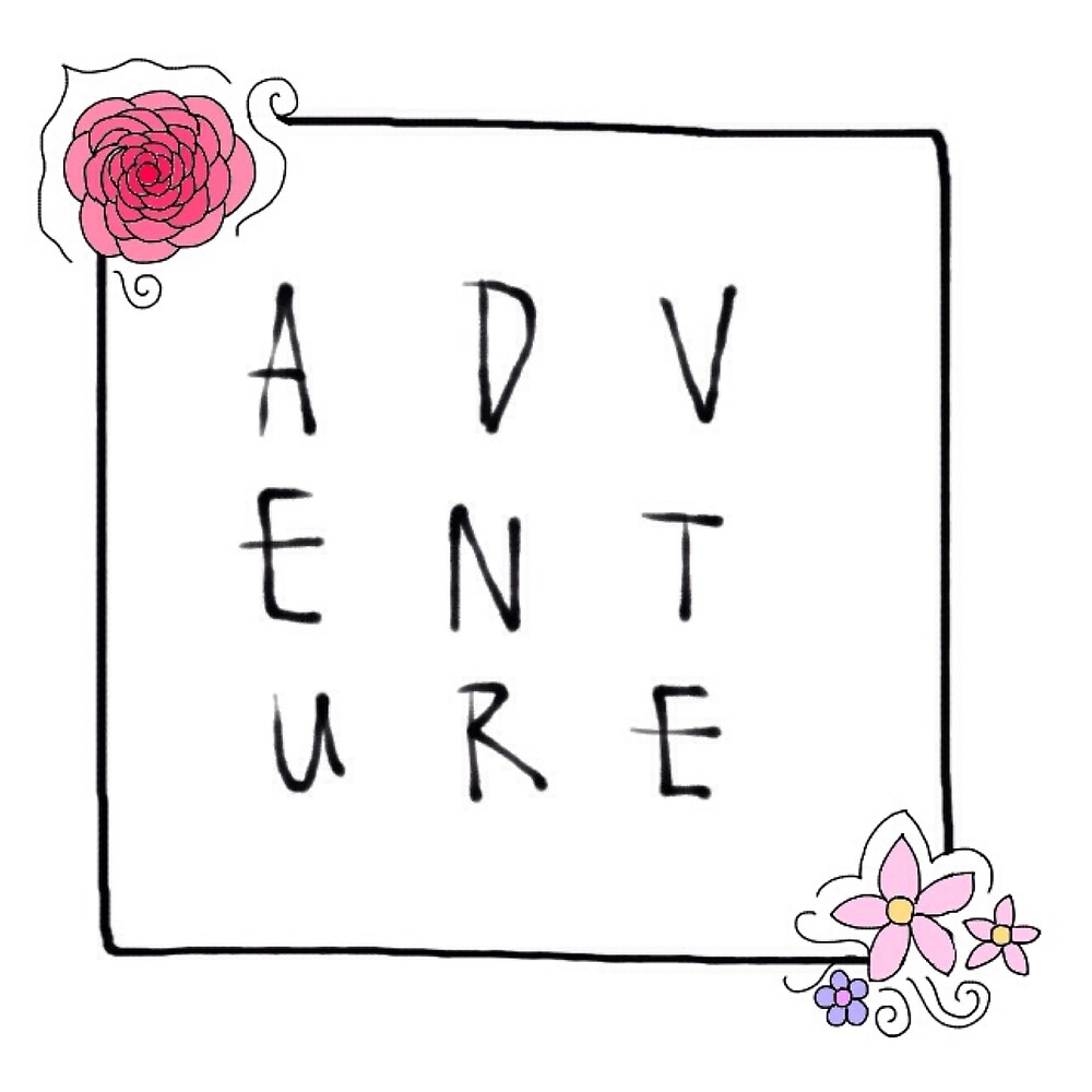 Let's go on an adventure by Emmagibson