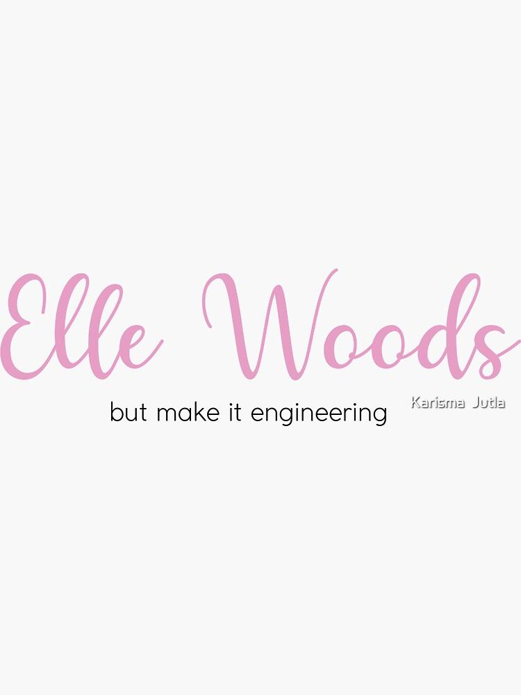 Elle Woods, but make it engineering by kjutla