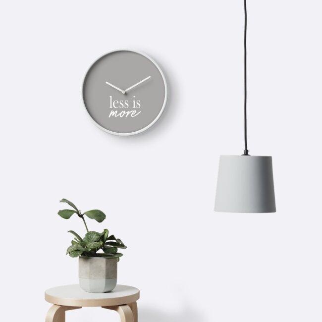 "Less is more. Funny and positiv message quote."" Clock by Pameli ..."