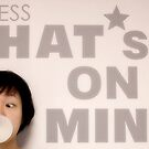 What's On My Mind? by Kasi ZX Xie