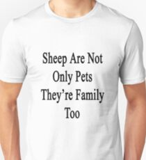 Sheep Are Not Only Pets They're Family Too  T-Shirt
